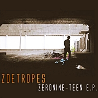 Zoetropes - Zeronine-Teen EP